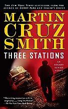 Three Stations: An Arkady Renko Novel (7) (The Arkady Renko Novels)