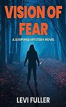 Vision of Fear: A Suspense Mystery Novel (Alma Book 3)