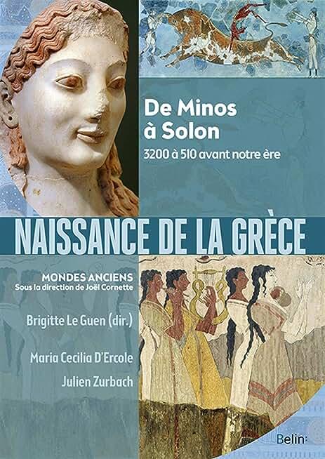 Naissance de la Grèce : De Minos à Solon, 3200 à 510 avant notre ère