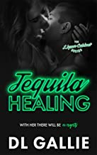 Tequila Healing (The Liquor Cabinet Series Book 2)