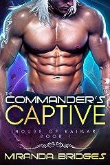 The Commander's Captive: An Alien Breeder Romance (The House of Kaimar Book 1) Kindle Edition