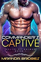 The Commander's Captive: An Alien Breeder Romance (The House of Kaimar Book 1)