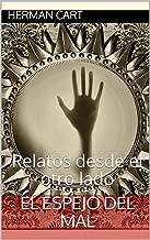 El espejo del mal: Relatos desde el otro lado (Spanish Edition)