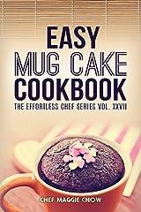 Easy Mug Cake Cookbook (Mug Cake Cookbook, Mug Cake Recipes, Mug Cakes, Mug Cake Cooking, Easy Mug Cake Cookbook 1) Kindle Edition