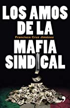 Los amos de la mafia sindical (Spanish Edition)