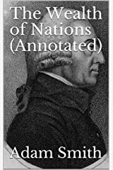 The Wealth of Nations (Annotated) (English Edition) eBook Kindle