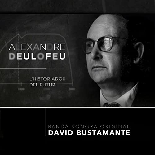 Alexandre Deulofeu: Lhistoriador Del Futur (Banda Sonora Original)