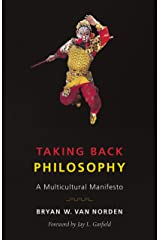 Taking Back Philosophy: A Multicultural Manifesto Kindle Edition