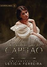 Atraída pelo capitão (Neverland Livro 2)