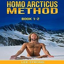 Homo Arcticus Method Series Bundle: Book 1-2