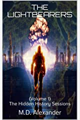 The LightBearers: (Volume 1) The Hidden History Sessions Kindle Edition