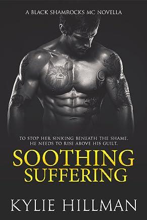Soothing Suffering (Black Shamrocks MC Book 1)