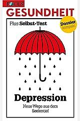 Depression: Neue Wege aus dem Seelentief Kindle Ausgabe