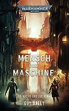 Mensch und Maschine: Ein Noctisund Lux Roman (Warhammer Crime) (German Edition)