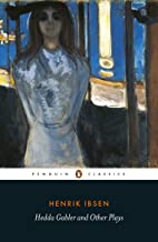 Hedda Gabler and Other Plays (Penguin Classics)