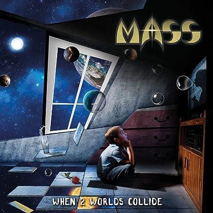 Mass - When 2 Worlds Collide (2019) LEAK ALBUM