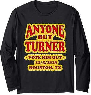 ANYONE BUT TURNER FOR HOUSTON MAYOR 11/5/19 SUPPORT HFD Long Sleeve T-Shirt