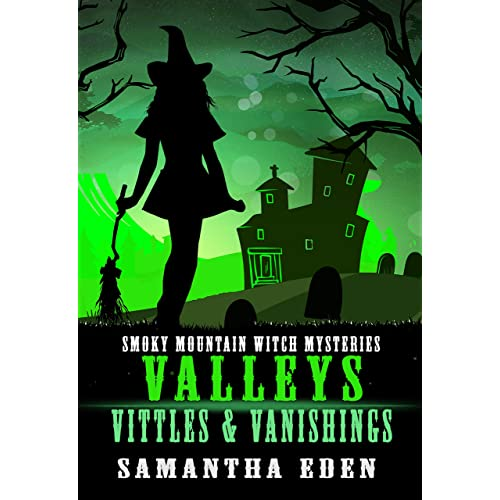 Valleys, Vittles, and Vanishings (Smoky Mountain Witch Cozy Mysteries Book 2)