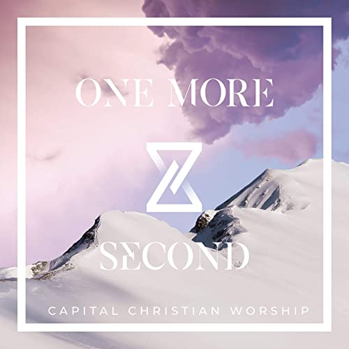 Capital Christian Worship - One More Second 2019