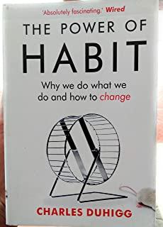 The Power of Habit: Why We Do What We Do, and How to Change - by Charles Duhigg 1st Edition