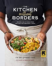 The Kitchen without Borders: Recipes and Stories from Refugee and Immigrant Chefs