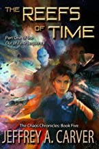 "The Reefs of Time: Part One of the ""Out of Time"" Sequence (The Chaos Chronicles Book 5)"