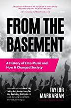 From the Basement: A History of Emo Music and How It Changed Society (Music History and Punk Rock Book, for Fans of  Everybody Hurts, Smash!, and Nothing Feels Good) (English Edition)