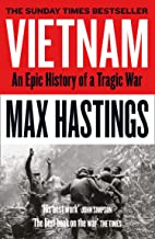 Vietnam. An Epic Tragedy. 1945 - 1975