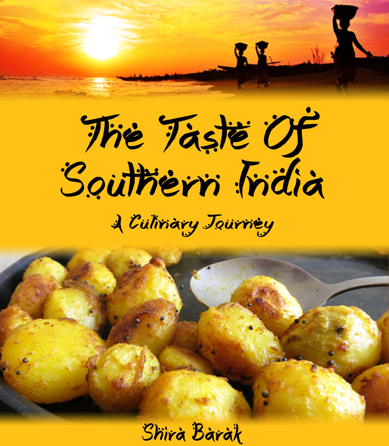Download Indian Food Cookbook:The Taste of Southern India: A culinary journey through recipes and landscapes (culinary journey cook...