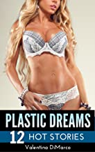 Plastic Dreams: 12 Hot Stories About Surgically Enhanced Babes