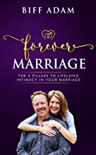 Forever Marriage: The 5 Pillars To Lifelong Intimacy In Your Marriage (English Edition)