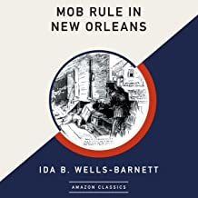 Mob Rule in New Orleans (AmazonClassics Edition)