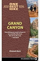 One Best Hike: Grand Canyon: Everything You Need to Know to Successfully Hike from the Rim to the River--And Back Hardcover