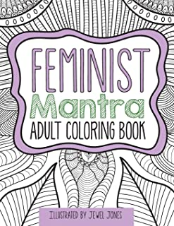 The Feminist Mantra Adult Coloring Book