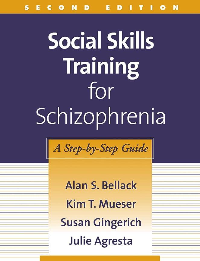 可動行き当たりばったり十代Social Skills Training for Schizophrenia, Second Edition: A Step-by-Step Guide (English Edition)