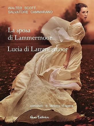 La sposa di Lammermoor -  Lucia di Lammermoor : Romanzo e libretto dopera (Il rosso, il nero... e il gotico)