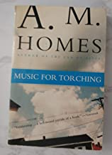 By A. M. Homes - Music for Torching (4/15/00)