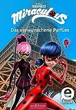 Miraculous - Das verwunschene Parfüm (German Edition)