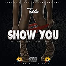Show You (feat. Goofy With the K & Yung Mil) [Explicit]