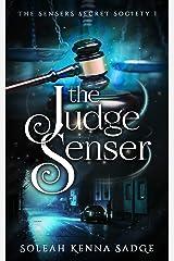 The Judge Senser: A Short Story (The Sensers Secret Society Book 1) Kindle Edition