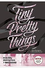 Tiny Pretty Things (Dulces, perfectas y malvadas) (Spanish Edition) Kindle Edition
