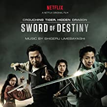 Crouching Tiger, Hidden Dragon: Sword of Destiny (Music from the Netflix Movie)