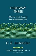 Highway Three: On the road through Burma's opium fields (English Edition)