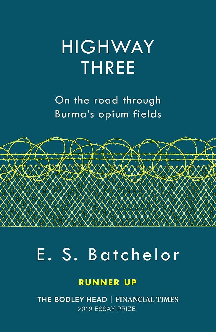 練習層解釈的Highway Three: On the road through Burma's opium fields (English Edition)