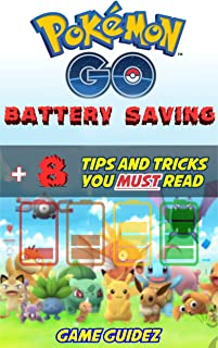Pokemon Go: 8 Battery Saving Tips and Tricks You Must Read: Hints, Tricks, Tips, Secrets, Android, iOS (Tips and Tricks Mastery Book 1)