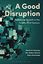 A Good Disruption: Redefining Growth in the Twenty-First Century (English Edition)