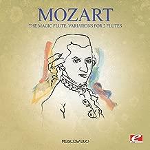 Mozart: The Magic Flute, K. 620, Variations for 2 Flutes (Digitally Remastered)