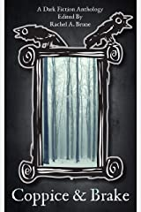 Coppice & Brake: A Dark Fiction Anthology Kindle Edition