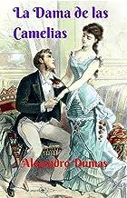 La Dama de las Camelias: Una gran historia de drama, amor y pasión; una novela de época atrapante de principio a fin. (Spa...