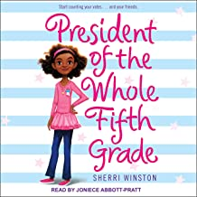 President of the Whole Fifth Grade: President Series, Book 1